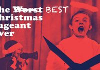 """Half Price Tickets to Holiday Classic """"The Best Christmas Pageant Ever"""""""