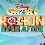 Disney on Ice Rockin' Ever After Skates Into Town